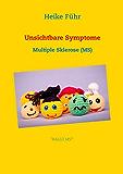 Unsichtbare Symptome: Multiple Sklerose (MS)