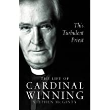 This Turbulent Priest: The Life of Cardinal Winning
