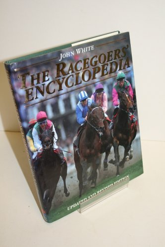 The Racegoers' Encyclopedia by John White (1994-03-03) por John White