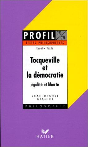 Tocqueville et la démocratie, égalite et liberté, textes philosophiques