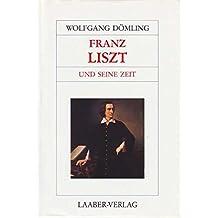 Große Komponisten und ihre Zeit, 25 Bde., Franz Liszt und seine Zeit