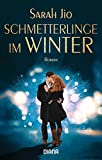 Schmetterlinge im Winter: Roman