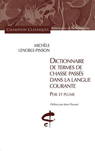 Dictionnaire des termes de chasse passés dans la langue courante : Poil et plume