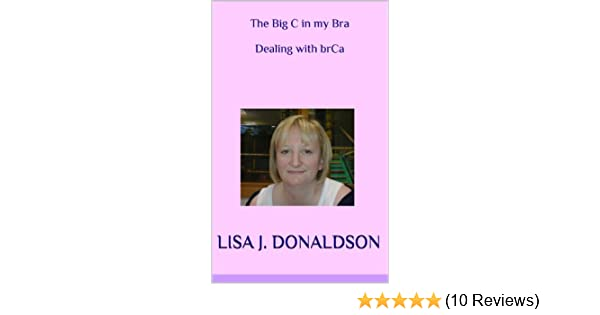 The Big C in my Bra - Dealing with brCa