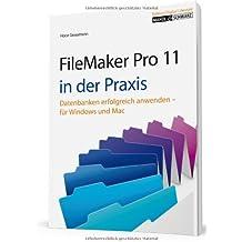 FileMaker Pro 11 in der Praxis: Datenbanken erfolgreich anwenden für Windows & Mac