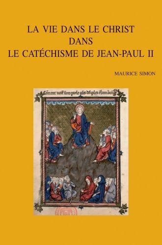 La Vie Dans Le Christ Dans Le Catechisme De Jean-paul II /Life in Christ in the Catechism of Jean-paul II par M Simon