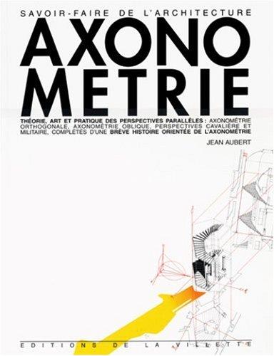 Axonométrie : Théorie, art et pratique des perspectives parallèles