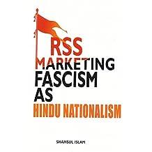 RSS: Marketing Fascism as Hindu Nationalism