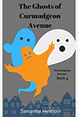 The Ghosts of Curmudgeon Avenue: Curmudgeon Avenue #4 Paperback