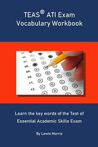 TEAS ATI Exam Vocabulary Workbook: Learn the key words of the Test of Essential Academic Skills Exam
