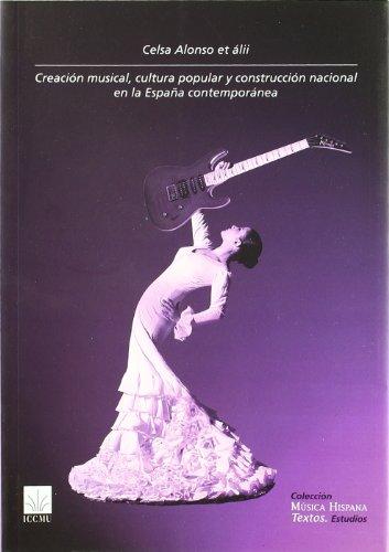 Creacion Musical, Cultura Popular Y Construccion Nacional por Cesar Alonso Gonzalez