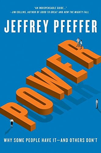 Power: Why Some People Have It-and Others Don't por Jeffrey Pfeffer