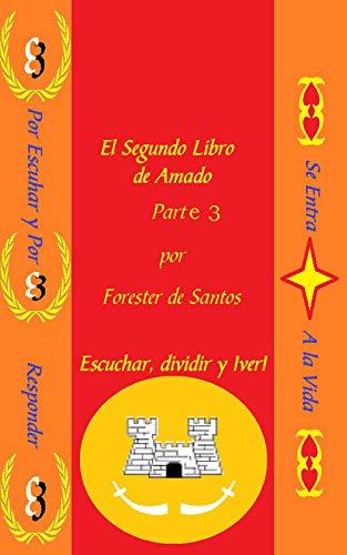 El Segundo Libro de Amado: Parte 3 (Amado de Dios nº 2) por Forester de Santos