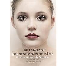 Du langage des sentiments de l'âme : D'autres visages de l'hypnose