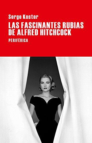 Portada del libro Las Fascinantes Rubias De Alfred Hitchcock (Largo Recorrido)