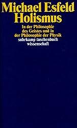 Holismus in der Philosophie des Geistes und in der Philosophie der Physik (suhrkamp taschenbuch wissenschaft)