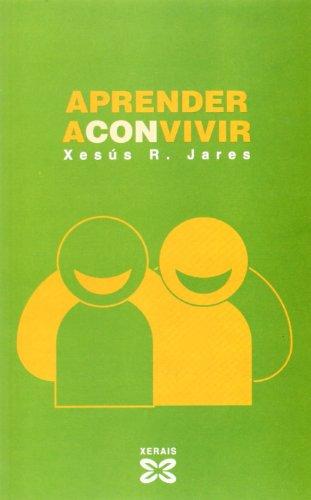 Descargar Libro Aprender a convivir (Didáctica E Outros Materiais Educativos - Facer Escola) de Xesús R. Jares