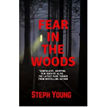 FEAR IN THE WOODS: Creepy Unexplained Encounters in the Woods.:  True Stories: Unexplained Disappearances & Missing people.Unexplained Encounters in the Woods: True Stories: Unexplained Mysteries