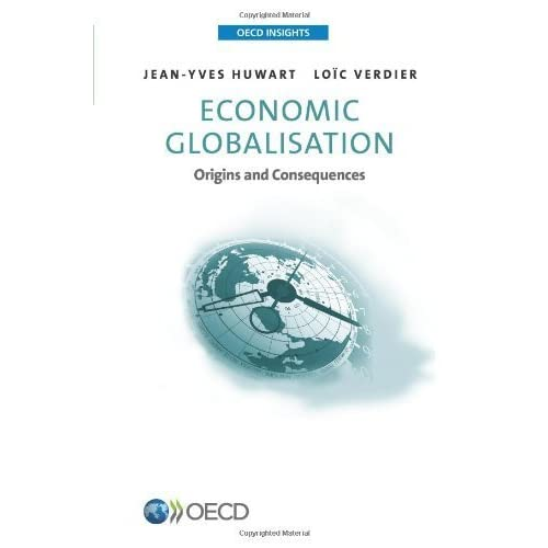 Oecd Insights Economic Globalisation: Origins and consequences by Loïc Verdier (2013-05-10)