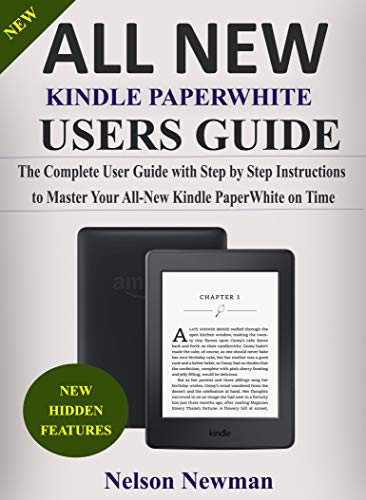 ALL NEW KINDLE PAPERWHITE USERS GUIDE: NEW 2019 COMPLETE GUIDE ...