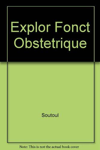 Guide pratique des explorations fonctionnelles en obstétrique