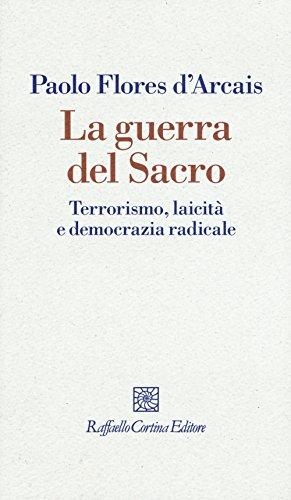 La guerra del sacro. Terrorismo, laicit e democrazia radicale