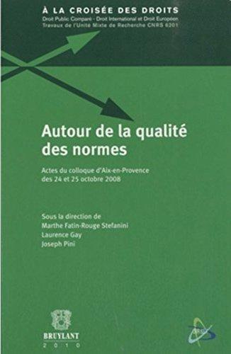 Autour de la qualité des normes: Actes du colloque d'Aix-en-Provence des 24 et 25 octobre 2008 par Marthe Fatin-Rouge Stéfanini