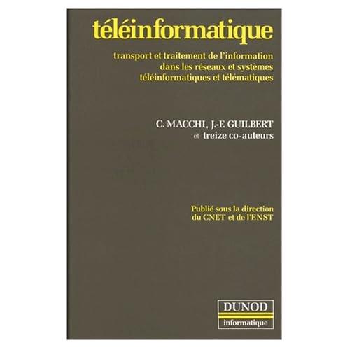 TELEINFORMATIQUE. Transport et traitement de l'information dans les réseaux et systèmes téléinformatiques et télématiques, Edition 1991