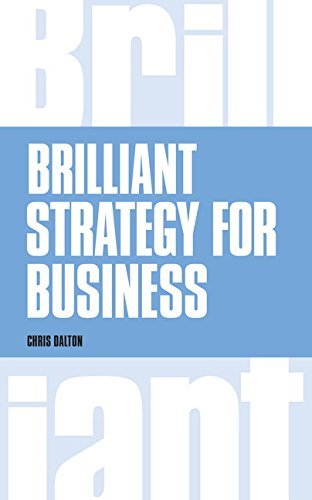 Brilliant Strategy for Business: How to plan, implement and evaluate strategy at any level of management by Chris Dalton (2016-03-10) par Chris Dalton