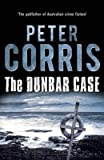 [The Dunbar Case] (By: Peter Corris) [published: April, 2014]