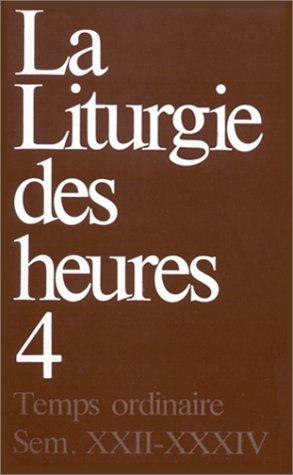 La liturgie des heures. Office romain intégral, tome 4 par Cerf