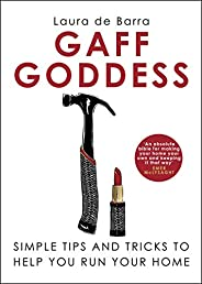 Gaff Goddess: Simple Tips and Tricks to Help You Run Your Home