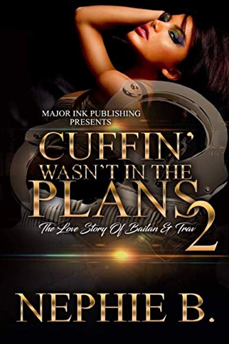 Cuffin' Wasn't In The Plans 2: The Love Story Of Bailan & Trav (English Edition)