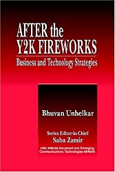 After the Y2K Fireworks: Business and Technology Strategies (Advanced & Emerging Communications Technologies)