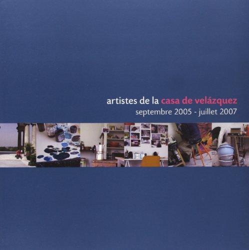 Artistes de la Casa de Velázquez 2007: Septembre 2005 - juillet 2007 por Bertrand Chacun