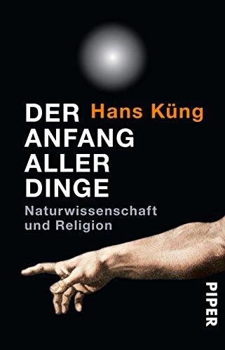 (Der Anfang aller Dinge: Naturwissenschaft und Religion)