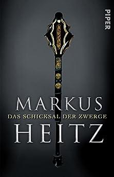 Das Schicksal der Zwerge: Roman (Die Zwerge 4) von [Heitz, Markus]