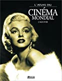 L'atlas du cinéma mondial : L'âge d'or