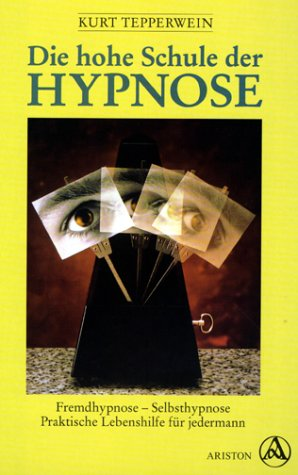 Die hohe Schule der Hypnose.