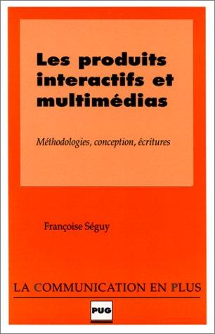 Les produits interactifs et multimédias par F. Séguy