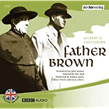 Father Brown: The Blue Cross /The Queer Feet /The Eye of Apollo /The Absence of Mr. Glass. Hörspiel