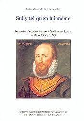 Sully tel qu'en lui-même : Journée d'études du 23 octobre 1999 à Sully-sur-Loire