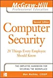 Computer Security: 20 Things Every Employee Should Know (McGraw-Hill Professional Education)