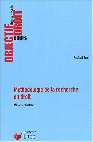 Méthodologie de la recherche en droit : Master et doctorat (ancienne édition) par Raphaël Romi