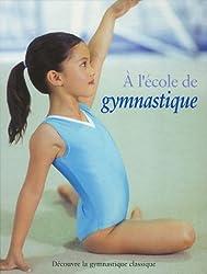 A l'école de gymnastique : Découvre la gymnastique classique