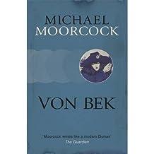 [(Von Bek)] [ By (author) Michael Moorcock ] [October, 2013]