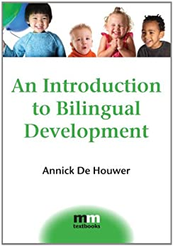 An Introduction to Bilingual Development (MM Textbooks) by [De Houwer, Annick]