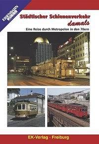 Städtischer Schienenverkehr damals: Eine Reise durch Metropolen in den Siebzigern