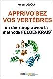 Apprivoisez vos vertèbres : Un dos souple avec la méthode Feldenkrais