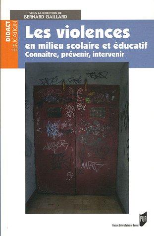 Les violences en milieu scolaire et éducatif : Connaître, prévenir, intervenir par Bernard Gaillard, Dominique Bodin, Stéphane Héas, Luc Robène, Collectif